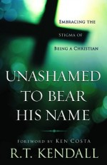 Unashamed to Bear His Name